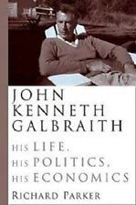 Richard Parker~JOHN KENNETH GALBRAITH~SIGNED 1ST/DJ~NICE COPY