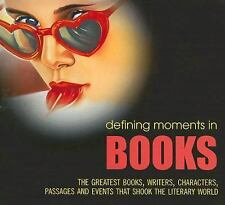 Defining Moments in Books: The Greatest Books, Writers, Characters,-ExLibrary