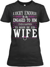 Lucky Soon To Be Wife - Enough Engaged Him Even Gildan Women's Tee T-Shirt