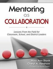 Mentoring as Collaboration : Lessons from the Field for Classroom, School,...