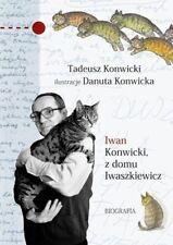 Iwan Konwicki z domu Iwaszkiewicz Biografia Tadeusz Konwicki