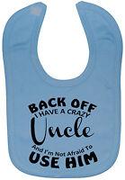 Back Off Crazy Uncle Baby Feeding Bib NB-3y approx Funny Gift Boy Girl Cute