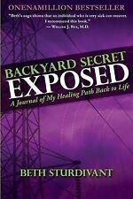NEW Backyard Secret Exposed: A Journal Of My Healing Path Back To Life