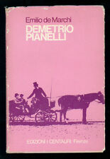 DE MARCHI EMILIO DEMETRIO PIANELLI I CENTAURI 1967