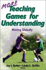 More Teaching Games for Understanding:Theory, Research & Practice: Moving Global