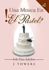 Una Mosca en el Pastel by J. Towers (2013, Hardcover)