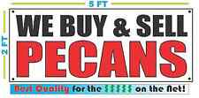 WE BUY & SELL PECANS Banner Sign NEW Size Best Quality for The $
