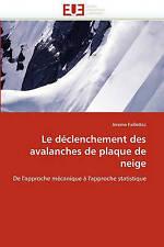 Le déclenchement des avalanches de plaque de neige: De l'approche mécanique à l'