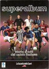 SUPERALBUM=STORIA E MITI DEL CALCIO ITALIANO=COMPLETO=GAZZETTA SPORT/PANINI