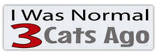 Bumper Sticker Decal - I Was Normal 3 Cats Ago - Crazy Cat Lady