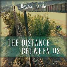 The Distance between Us by Reyna Grande 2013 Unabridged CD 9781482101126