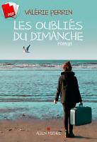 Les Oubliés du dimanche: Prix Choix des libraires (PDF/KINDLE/EPUB)
