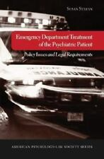 Emergency Department Treatment of the Psychiatric Patient: Policy Issues and Leg