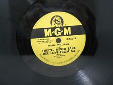 """HANK WILLIAMS 78 RPM Record - MGM 10760-A """"They'll Never Take Her Love From Me"""""""
