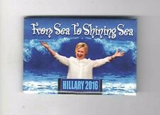 2016 pin HILLARY CLINTON pinback From Sea to Shining Sea Campaign button