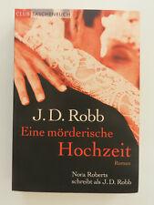 J D Robb Eine mörderische Hochzeit Nora Roberts Roman Krimi