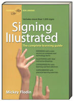 Signing Illustrated Complete Learning Guide by Mickey Flodin (Bargain Paperback)