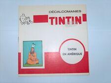 HERGE TINTIN LIVRET COMPLET DECALCOMANIES DAR TINTIN EN AMERIQUE TBE