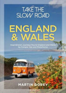 Take the Slow Road: England and Wales: Inspirational Journeys Round England and