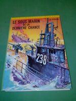 Sterling - Le sous-marin de la dernière chance - Bibliothèque Verte (1972)