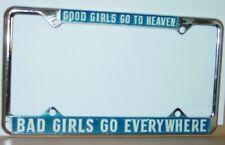 1970s VINTAGE GOOD GIRLS GO TO HEAVEN BAD GIRLS GO NOS METAL LICENSE PLATE FRAME