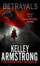 Betrayals by Kelley Armstrong (Paperback, 2017)