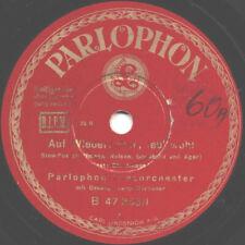 """78er Dt. Tanzmusik Parlophon-Tanz-Orch. """"Heute Nacht oder nie"""" Luigi Bernauer"""