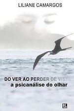 Do Ver Ao Perder de Vista by Liliane Camargos (2012, Paperback)