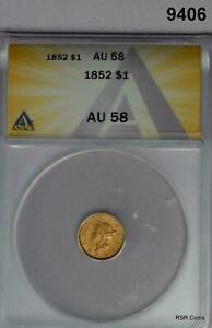 1852 $1 GOLD LIBERTY ANACS CERTIFIED AU58 #9406