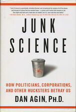 Junk Science: How Politicians, Corporations and Other Hucksters Betray Us (2006)
