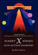 Planet X Nibiru : Slow - Motion Doomsday by Rob Solarion (2004, Hardcover)