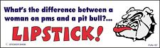 "FUN140"" Bumper Sticker What's the difference between a woman on PMS"