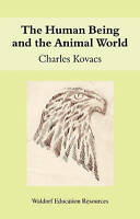 The Human Being and the Animal World by Kovacs, Charles (Paperback book, 2008)