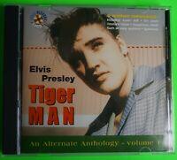 ELVIS PRESLEY - TIGER MAN THE ALTERNATE ANTHOLOGY VOLUME 1