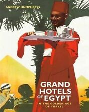 Grand Hotels of Egypt: In the Golden Age of Travel by Andrew Humphreys (Paperback, 2015)