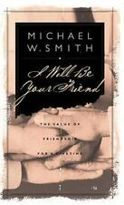 I Will Be Your Friend by Debbie Smith and Michael W. Smith Hardcover Book