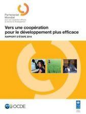Vers une Cooperation Pour le Developpement Plus Efficace : Rapport D'Etape...