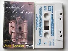 JACK LANTIER . LA CHAPELLE AU CLAIR DE LUNE . TAPE . CASSETTE AUDIO . K7