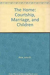 The Home: Courtship, Marriage, and Children