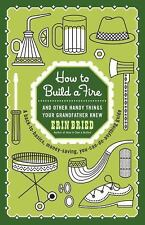 How to Build a Fire: And Other Handy Things Your Grandfather Knew-ExLibrary