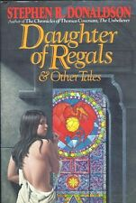 STEPHEN R DONALDSON DAUGHTER OF REGALS & OTHER TALES HCDJ FIRST ED 1984 RARE