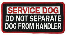 L17 DO NOT SEPARATE DOG FROM HANDLER Small Sew-On (58725) Patch FREE SHIPPING