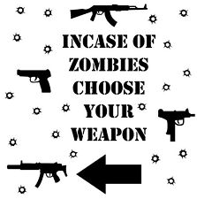 Incase of Zombies Choose your weapon, Vinyl, Decal, Sticker