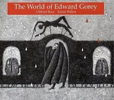 The World of Edward Gorey by Clifford Ross and Karen Wilkin (Hardcover)