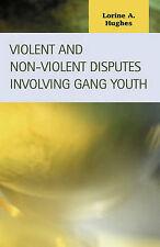 Violent and Non-Violent Disputes Involving Gang Youth (Criminal Justice (Lfb Sch