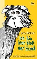 Ich bin hier bloß der Hund von Richter, Jutta | Buch | Zustand gut