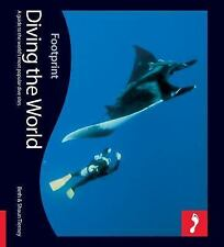 Diving the World, 2nd: Full colour guide to diving (Footprint Diving-ExLibrary