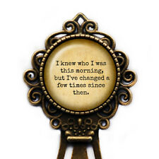 """Alice in Wonderland """"I knew who I was this morning.."""" Bookmark"""
