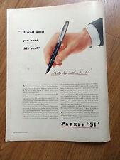 1943 Parker 51 Pen Ad  I'll wait until you have this Pen
