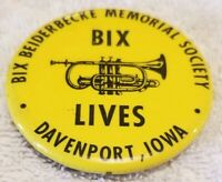 Bix Beiderbecke Lives Memorial Society Vintage Pin back Collectible Button Badge